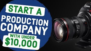 How To Start A Production Company With Under $10,000: What Should You Buy?