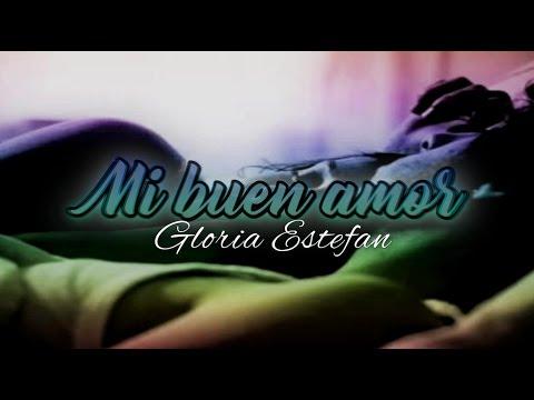 Mi buen amor - Gloria Estefan [con letra]