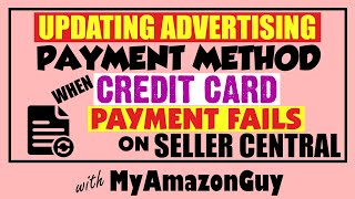 How to Update Advertising Payment Method on Seller Central when Credit Card Payment Fails