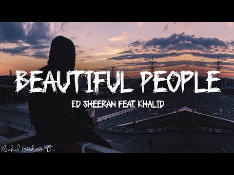 Ed Sheeran - Beautiful People feat. Khalid (Lyrics)