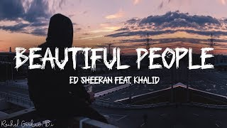 Ed Sheeran   Beautiful People Feat. Khalid (Lyrics)