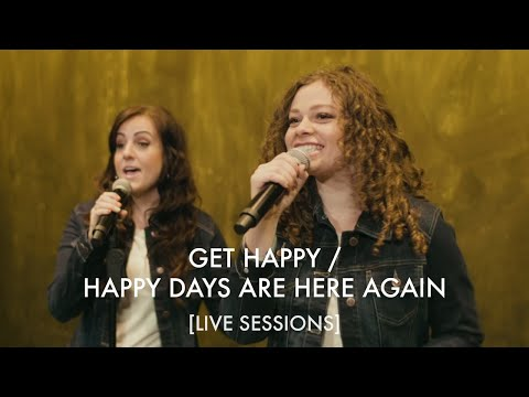 Get Happy / Happy Days Are Here Again [LIVE SESSIONS]