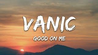Vanic   Good On Me    (ft. Olivia Noelle)   [MTC   Release]