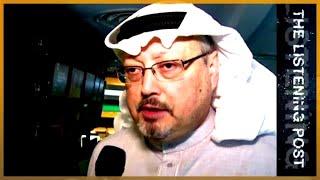 🇸🇦 Jamal Khashoggi, Mohammed bin Salman and the media | The Listening Post (Lead)