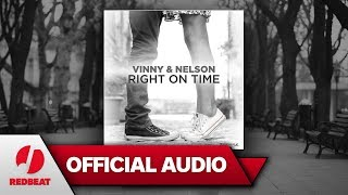 Right On Time [Radio Edit]   Vinny & Nelson [OFFICIAL AUDIO]
