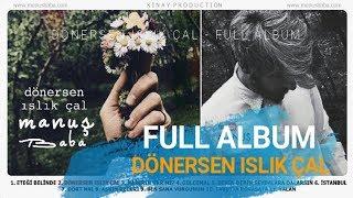 (Full Albüm) Dönersen Islık Çal | Manuş Baba