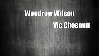 'Woodrow Wilson' (Vic Chesnutt Cover)