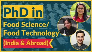 PhD in Food Science/Food Technology Aspirants, Watch This! (for India & Abroad)