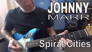 Johnny Marr  Spiral Cities Guitar Lesson