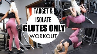 TARGET YOUR GLUTES!   GLUTE FOCUS GYM WORKOUT