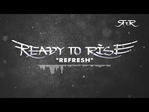 Ready To Rise - Ready to Rise - Refresh
