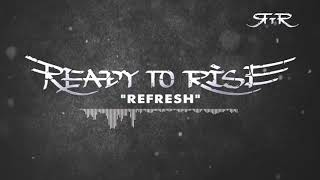 Ready to Rise - Refresh