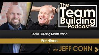 Team Building Mastermind w/Pat Hiban