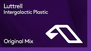 Luttrell - Intergalactic Plastic
