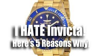 I Hate Invicta!  Here's 5 Reasons Why!