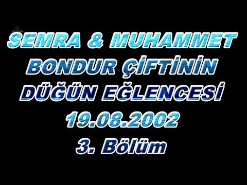 Semra & Muhammet bondur  2002 yılı Küçükhasan köyü nostaljik düğün eğlencesi 3. bölüm.