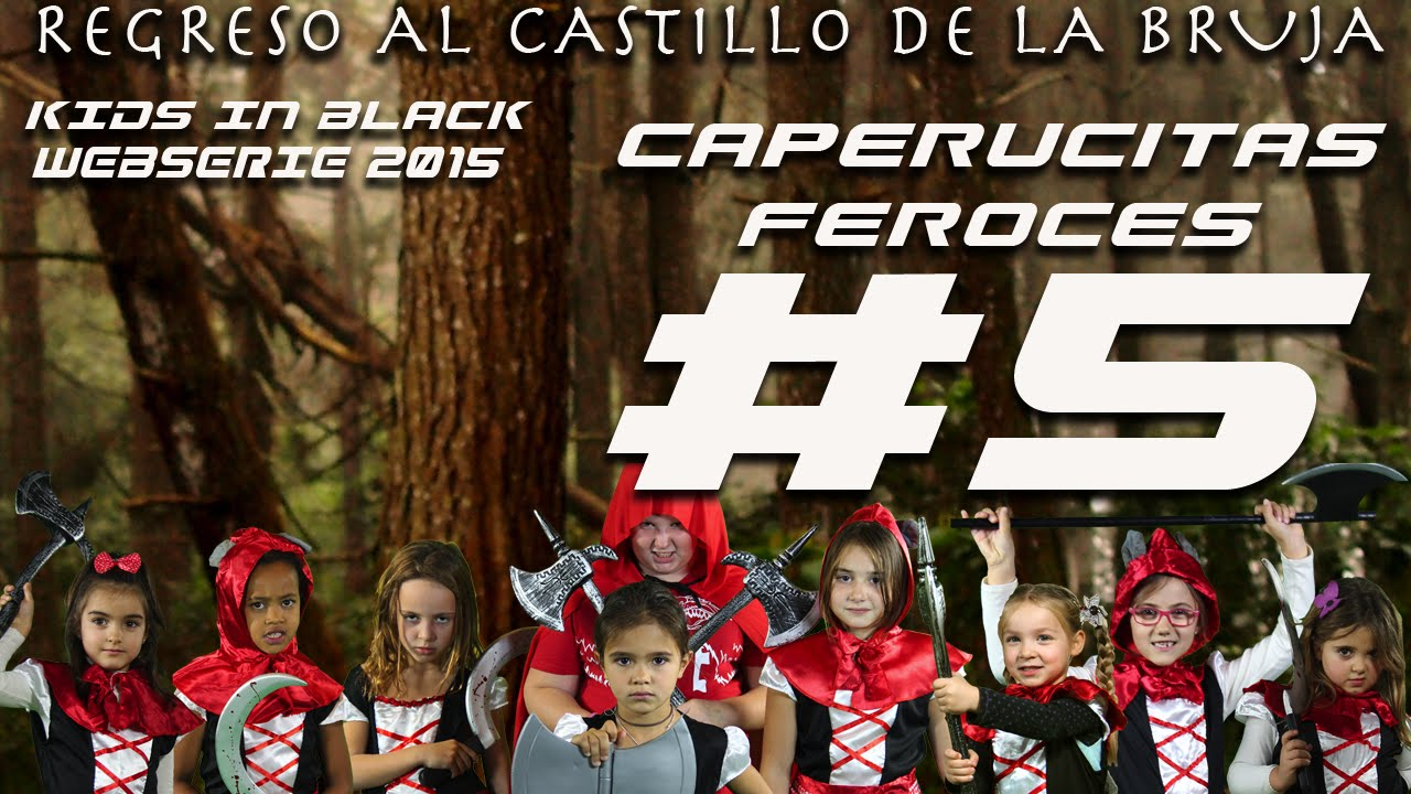 CAPERUCITAS FEROCES - Capítulo 5 - Regreso al Castillo de la Bruja - Kids In Black Web Serie