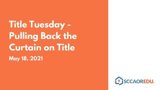 Title Tuesday - Pulling Back the Curtain on Title - May 18, 2021