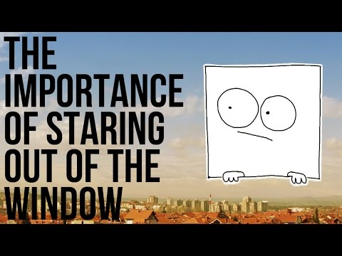 Why We Should All Spend More Time Staring Out Of The Window