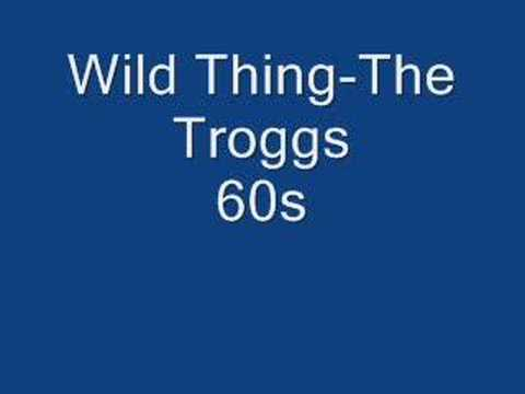 Wild Thing (1966) (Song) by The Troggs