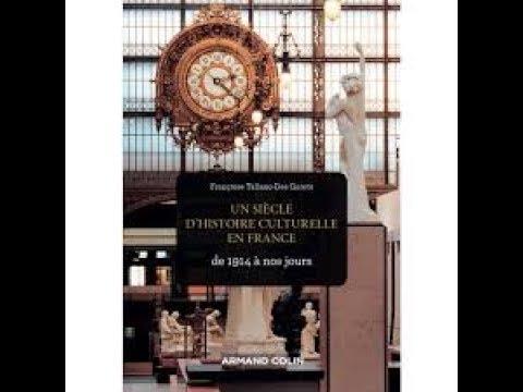 Françoise Taliano-Des Garets - Un siècle d'histoire culturelle en France : de 1914 à nos jours