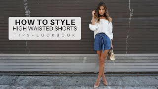 How To Style : High Waisted Shorts // Tips + Look Book
