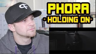Phora   Holding On REACTION!!!