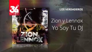 Soy Tu Dj (Audio) - Zion y Lennox (Video)