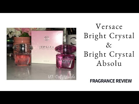VERSACE BRIGHT CRYSTAL & BRIGHT CRYSTAL ABSOLU Review | Only1Nicole
