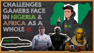 GAMING IN NIGERIA 2018 | Everything you need to know