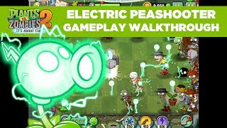 Electric Peashooter Gameplay Walkthrough| Plants vs. Zombies 2