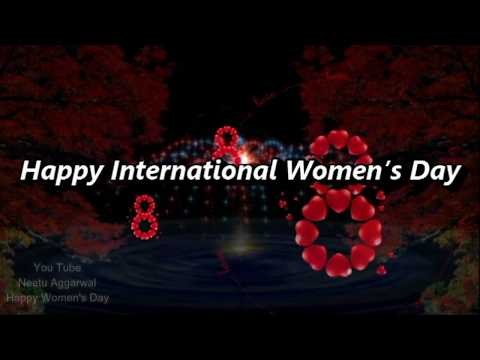 Happy International Women's Day,8 March,Wishes,Greetings,Sms,Poems,Quotes,Wallpapers,Whatsapp Video