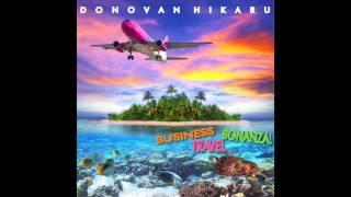 Donovan Hikaru : Business Travel Bonanza