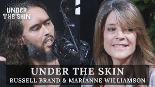 Russell Brand & Marianne Williamson | Under The Skin Full Episode