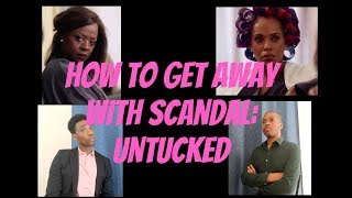 New Parody Video - How to Get Away with Scandal: Untucked