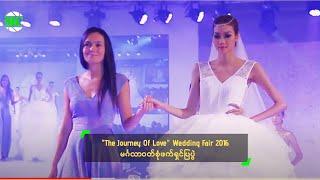 """The Journey Of Love"" Wedding Fair 2016 In Yangon"
