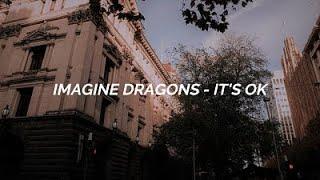 Imagine Dragons - It´s Ok  / Sub. Español