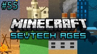 Minecraft: SevTech Ages Survival Ep  55 - X33N'S Rage