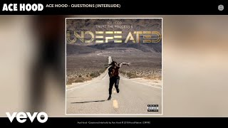 Ace Hood - Ace Hood - Questions (Interlude) (Audio)