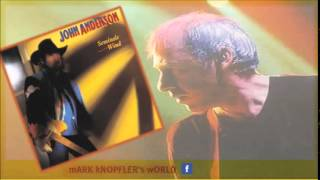 JOHN ANDERSON  feat MARK KNOPFLER .When It Comes To You -Seminole Wind