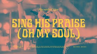 Sing His Praise Again (Oh My Soul)