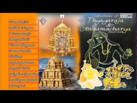 CARNATIC VOCAL | COLLECTIONS OF THYAGARAJA & ANNAMACHARYA | VOL - 2 | JUKEBOX