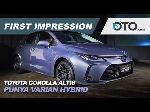 Toyota Corolla Altis | First Impression | Punya Varian Hybrid | OTO.com