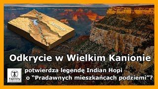 """Odkrycie w Wielkim Kanionie potwierdza legendą Indian Hopi o """"Pradawnych mieszkańcach podziemi""""?"""