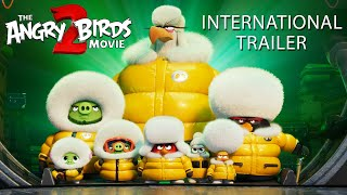 THE ANGRY BIRDS MOVIE 2 – International Trailer