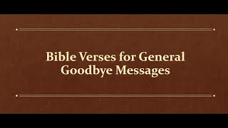 Bible verses for general goodbye messages    Uruthikol