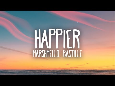 Marshmello, Bastille - Happier (Lyrics) Mp3