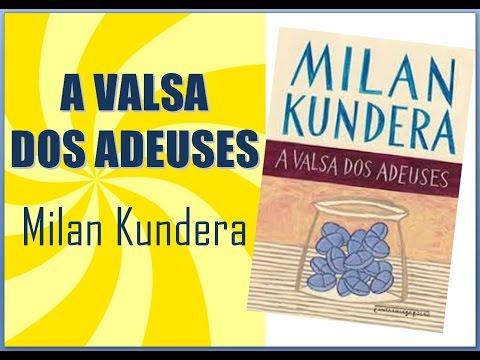 MILAN KUNDERA - A VALSA DOS ADEUSES