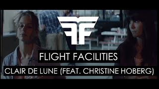 "Flight Facilities ""Clair De Lune (Feat. Christine Hoberg)"" (Music Video + Lyrics)"