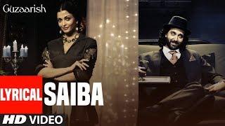 Saiba Lyrical Video   Guzaarish   Hrithik Roshan    Aishwarya Rai Bachchan